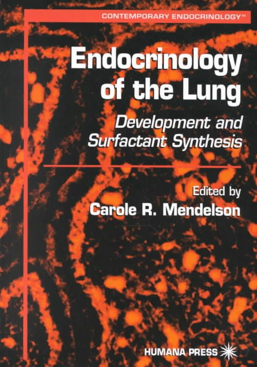 Endocrinology of the Lung: Development and Surfactant Synthesis