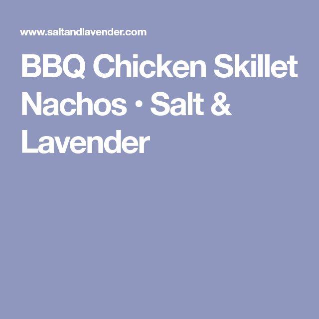 BBQ Chicken Skillet Nachos • Salt & Lavender
