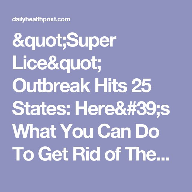 """""""Super Lice"""" Outbreak Hits 25 States: Here's What You Can Do To Get Rid of Them Naturally"""
