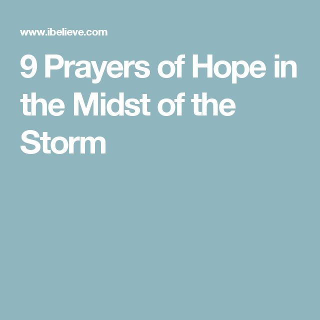 9 Prayers of Hope in the Midst of the Storm