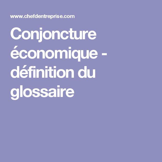 Conjoncture économique - définition du glossaire