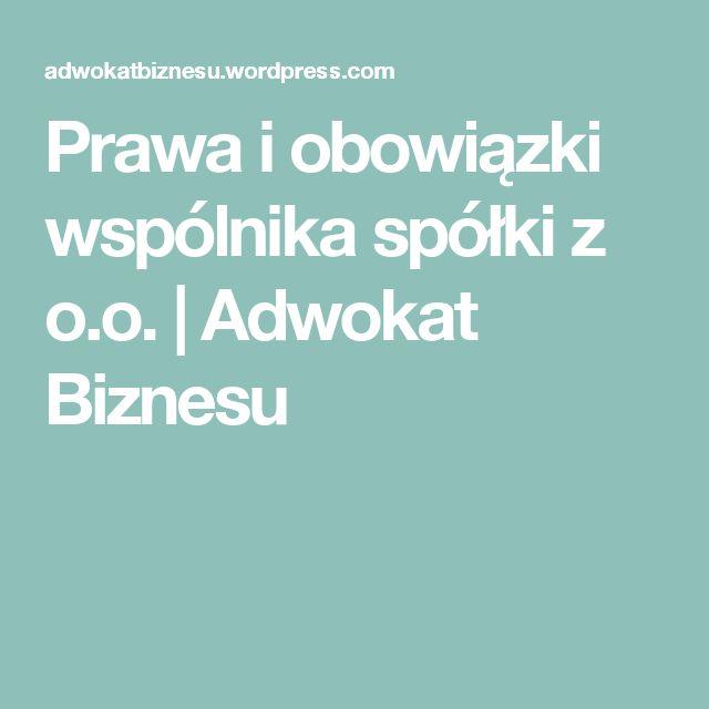 Prawa i obowiązki wspólnika spółki z o.o. | Adwokat Biznesu