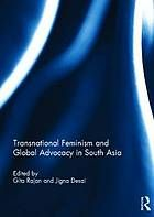 "Transnational Feminism and Global Advocacy in South Asia by Gita Rajan and Jigna Desai   ""Transnational feminism has been critical to feminist theorizing in the global North over the last few decades. Perhaps due to its broad terminology, transnational feminism can become vague and dislocated, losing its ability to name specific critiques of and responses to empire, race, and globalization that are emboldened by its transnational remit."""