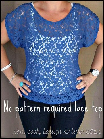 Lace top - no pattern required.  From Sew, Cook, Laugh & Live.
