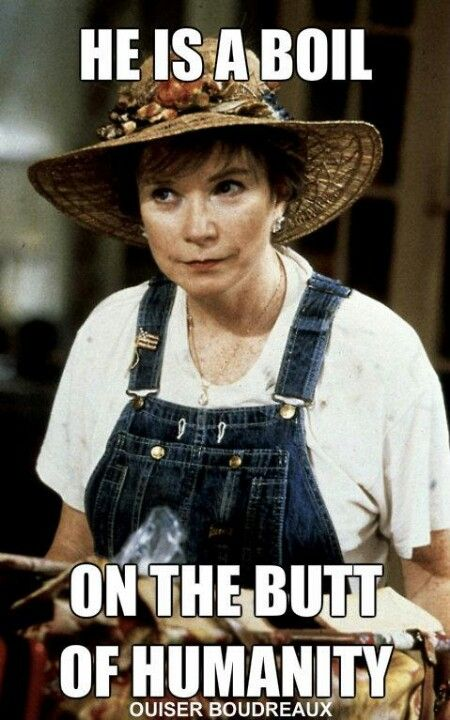 """This is it, I've found it, I'm in hell."" Ouiser Boudreaux...Steel Magnolias. Been quoting her all my life!"