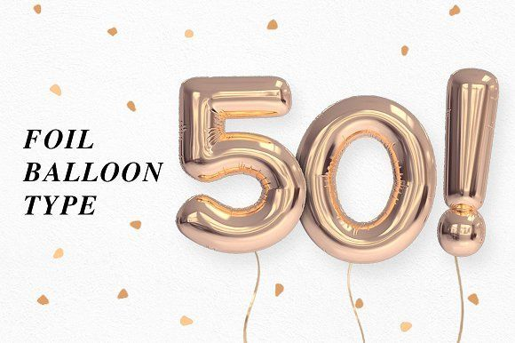 Foil Balloon Type by Design Assets on @creativemarket
