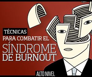 ¿Padeces el Síndrome de Burnout?   Alto Nivel