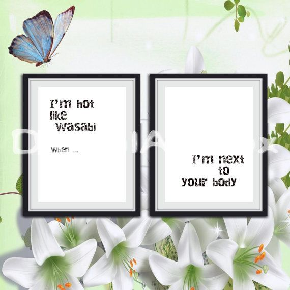 I m hot like wasabi when I m next to your by DigitalArtBox on Etsy