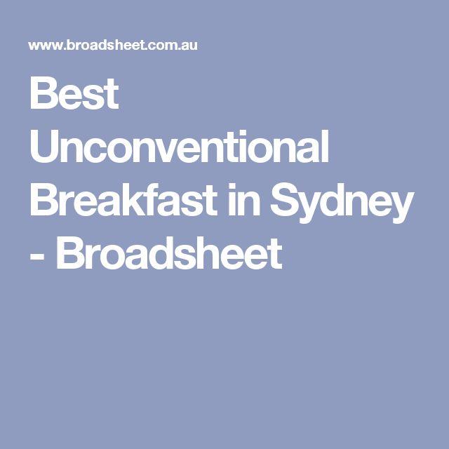 Best Unconventional Breakfast in Sydney - Broadsheet