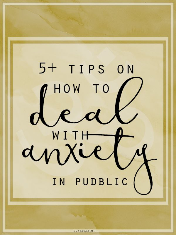 5+ tips when anxiety hit in public http://www.claracazimi.com/anxiety-public/