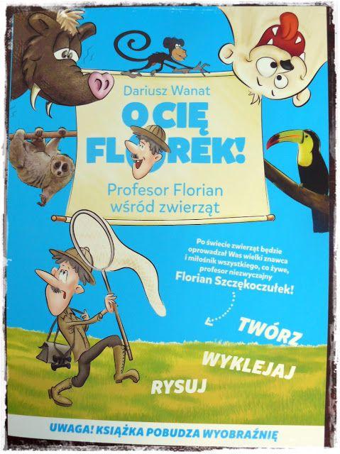 'O Cię Florek!' - książka z wyobraźnią dla Twojej pociechy ~ Pomysłowe Smyki