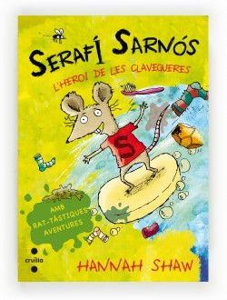 Serafí Sarnós, l'heroi de les clavegueres. El Serafí és un ratolí de claveguera que en lloc d'anar-se'n a fer surf amb els seus amics, ha de passar les vacances amb un oncle a Cagarret de Mar. Però en lloc d'unes vacances avorrides, el Serafí passa el millor estiu de la seva vida. Una història plena d'il·lustracions còmiques, per començar a riure i no parar. http://www.llegircruilla.cat/2014/05/serafi-sarnos-lheroi-de-les-clavegueres/