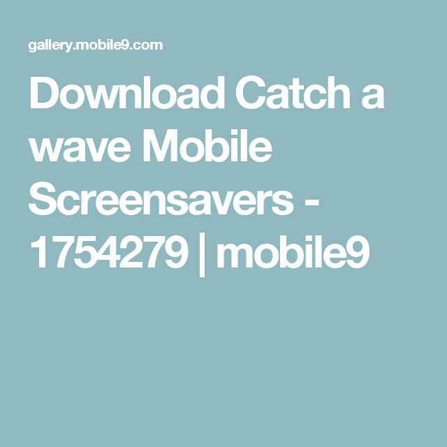 Download Catch a wave Mobile Screensavers - 1754279 | mobile9