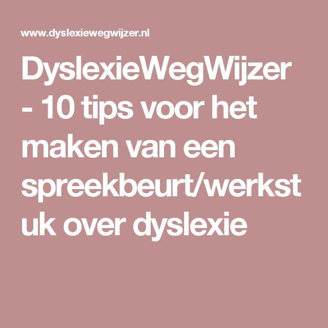 DyslexieWegWijzer - 10 tips voor het maken van een spreekbeurt/werkstuk over dyslexie