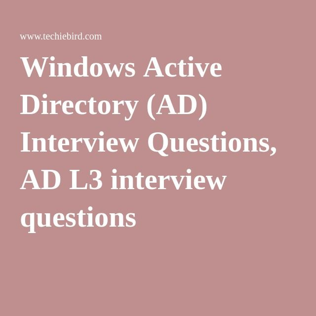Windows Active Directory (AD) Interview Questions, AD L3 interview questions