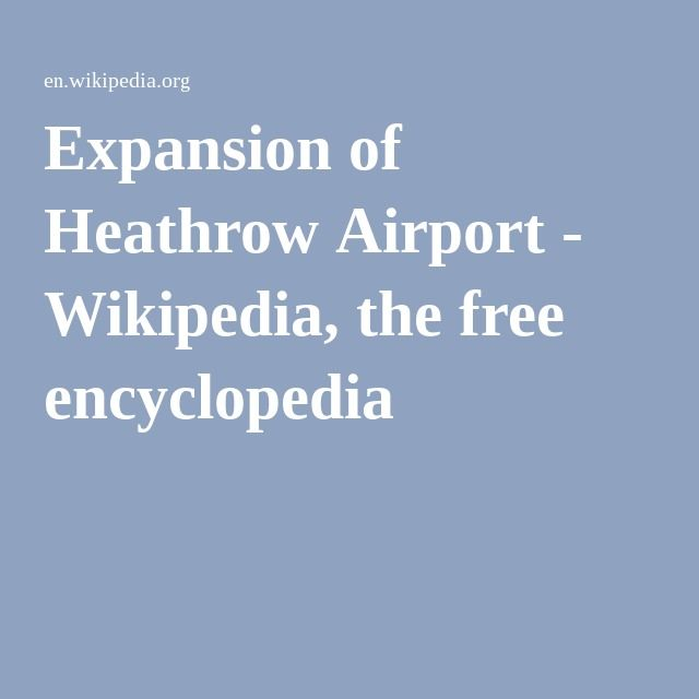 Expansion of Heathrow Airport - Wikipedia, the free encyclopedia