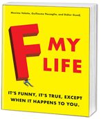 FML -- Your everyday life stories    It's funny, it's true, except when it happens to you.