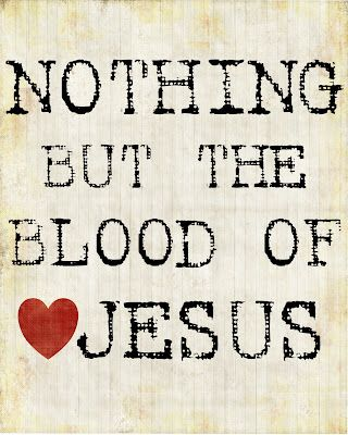 Free printable: Nothing but the Blood of Jesus