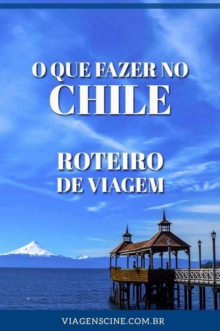 O que fazer no Chile: Roteiro de Viagem e Principais Pontos Turísticos - Atacama, Santiago, Valparaíso, Lagos Andinos, Chiloé, Ilha de Páscoa e Patagônia #Chile #Viagem #Roteiro