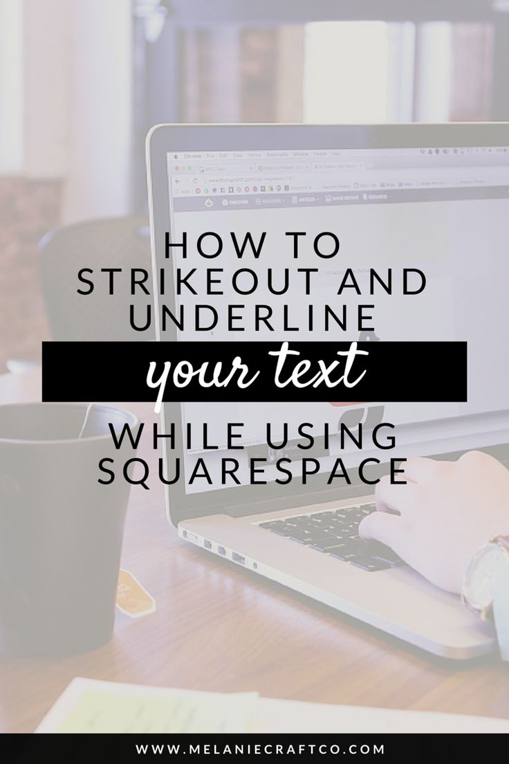 How To Add The Underline And Strikeout Option In Squarespace — Melanie Craft