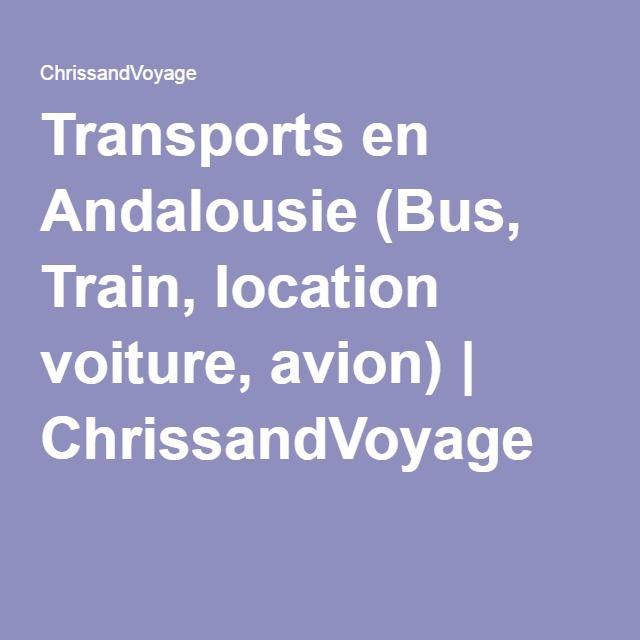 Transports en Andalousie (Bus, Train, location voiture, avion) | ChrissandVoyage