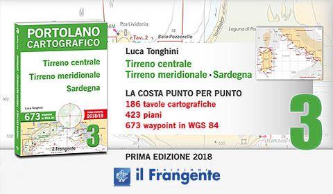 Luca Tonghini -  Portolano Cartografico 3 - Tirreno centrale, Tirreno meridionale, Sardegna