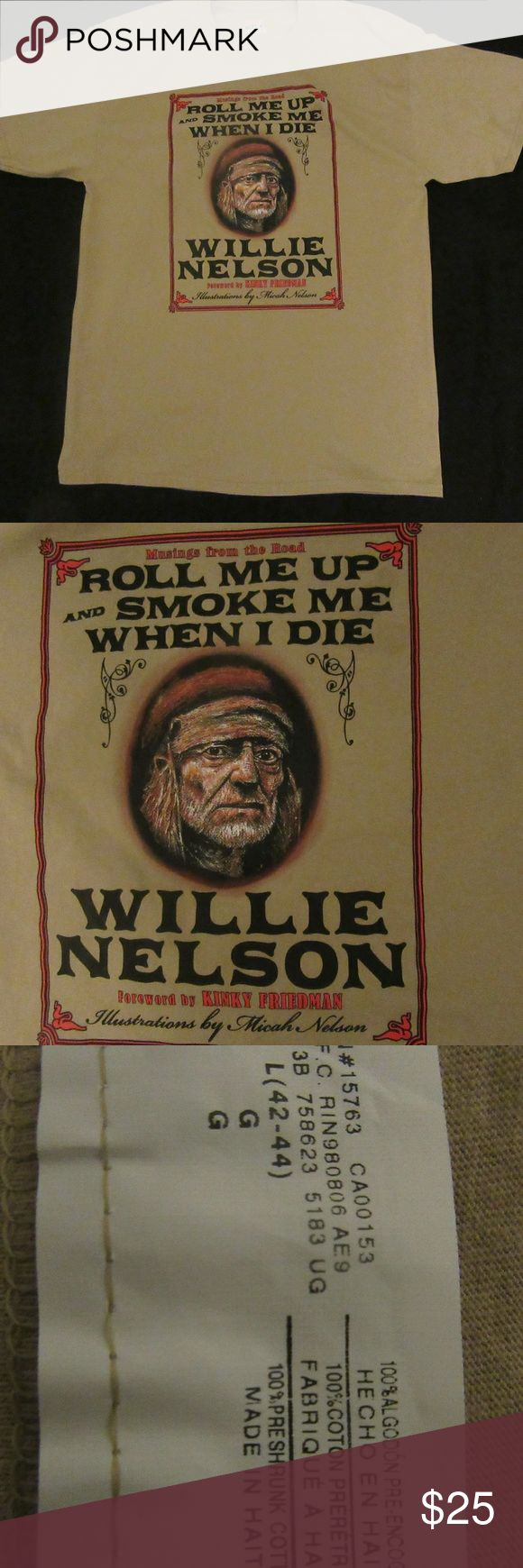 willie nelson roll me up and smoke me 2014 t shirt great shape  willie nelson roll me up and smoke me 2014 ?t shirt L   pit to pit 20.5  top to bottom 30  shoulder to shoulder 19.5  ? Shirts Tees - Short Sleeve