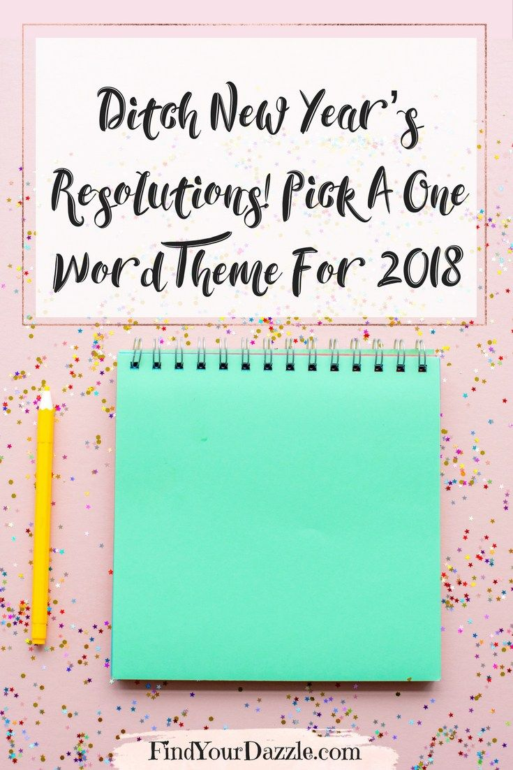 ditch new years resolutions pick a one word theme for 2018 find your dazzle blog pinterest words finding yourself and resolutions