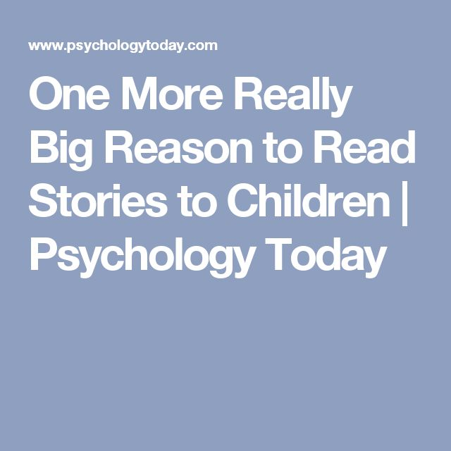 One More Really Big Reason to Read Stories to Children | Psychology Today