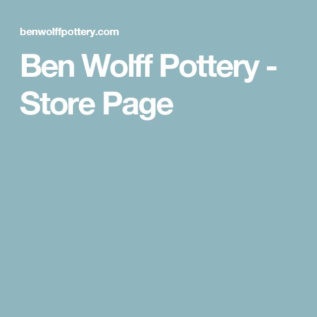 Ben Wolff Pottery - Store Page
