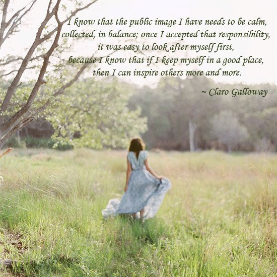 I know that the public image I have needs to be calm, collected, in balance; once I accepted that responsibility, it was easy to look after myself first, because I know that if I keep myself in a good place, then I can inspire others more and more. ~ Clare Galloway #thrivethursday #fullnessfirst #selflove #selfcare #soulbusiness #inspiringwomen