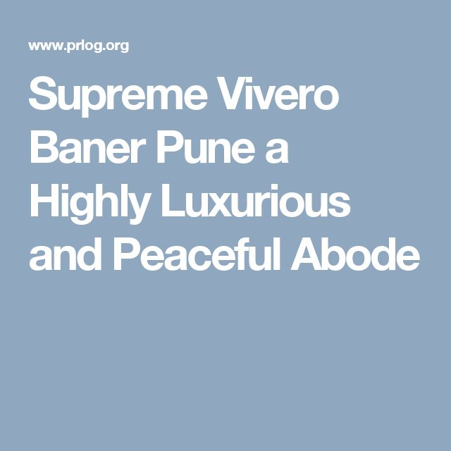 Supreme Vivero Baner Pune a Highly Luxurious and Peaceful Abode