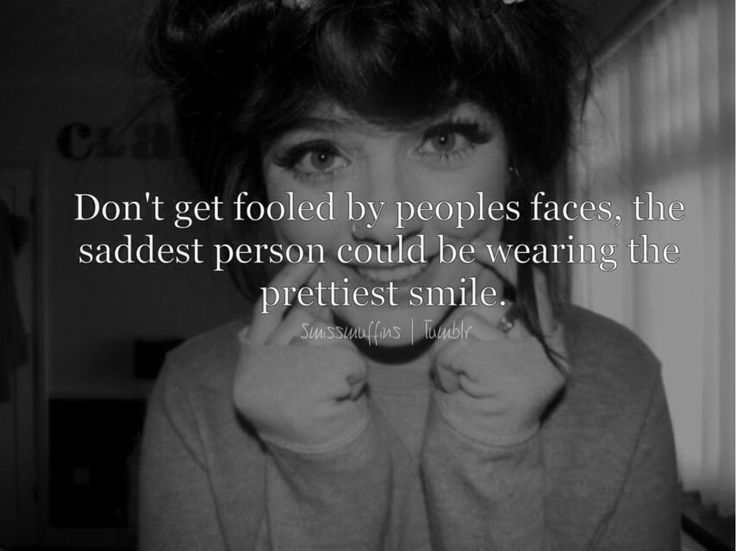 Photos Sad Depressed Tumblr Quotes: Indeed. I Hear That I Have The Prettiest Smile ALL Fucking