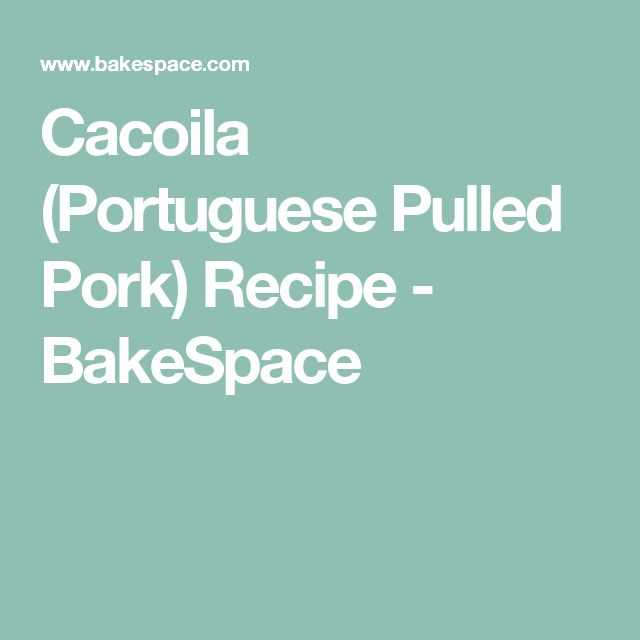 Cacoila (Portuguese Pulled Pork) Recipe - BakeSpace