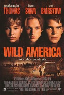 "Wild America: Always loved this movie for some strange reason. Maybe because I was the kid who watched ""Wild America"" on OETA."