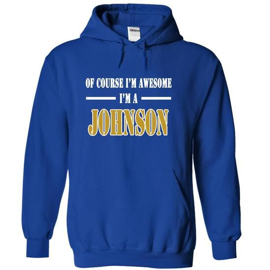 Of Course Im Awesome Im a JOHNSON - #striped tee #black hoodie. HURRY => https://www.sunfrog.com/Names/Of-Course-Im-Awesome-Im-a-JOHNSON-htgauxqimj-RoyalBlue-11056751-Hoodie.html?68278