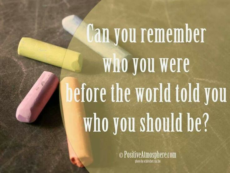 Inner child - do you remeber who you were before the world told you who you should be?