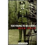 The Story of a Young Soldier in Hitler's Wehrmacht. See if it is available: http://www.library.cbhs.school.nz/oliver/libraryHome.do