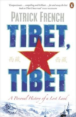 Tibet, Tibet : A Personal history of a lost land by Patrick French