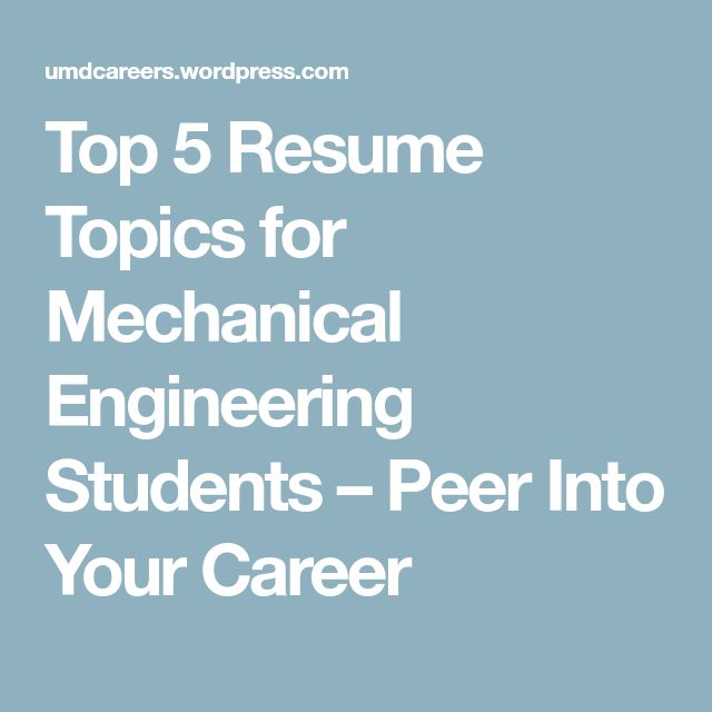 Top 5 Resume Topics for Mechanical Engineering Students – Peer Into Your Career