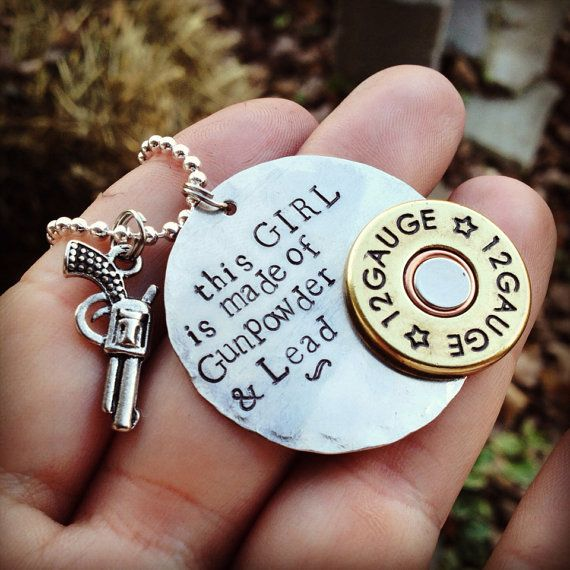 """Hand Stamped """"little girls are made of gunpowder and lead"""" necklace with authentic shotgun shell accent on Etsy, $25.00"""
