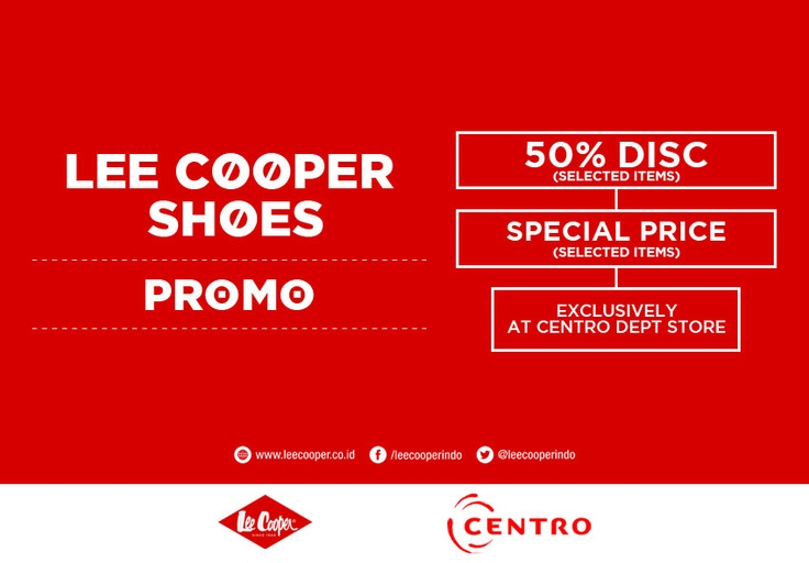 Lee Cooper Shoes 50% Discount  Special Price Kick off the new year of 2013 with the new kicks from Lee Cooper. Dress up yourself from head to toe, including the new collections of Lee Cooper Shoes. The good news is, we have a big discount and special price for Centro Department Stores customers. For more info, follow Lee Cooper and Centro on Twitter. Lets go shopping!