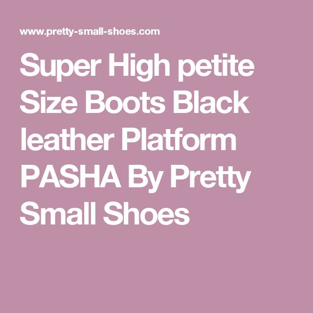 Super High petite Size Boots Black leather Platform PASHA By Pretty Small Shoes