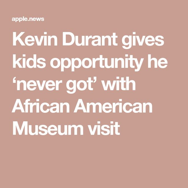 Kevin Durant gives kids opportunity he 'never got' with African American Museum visit