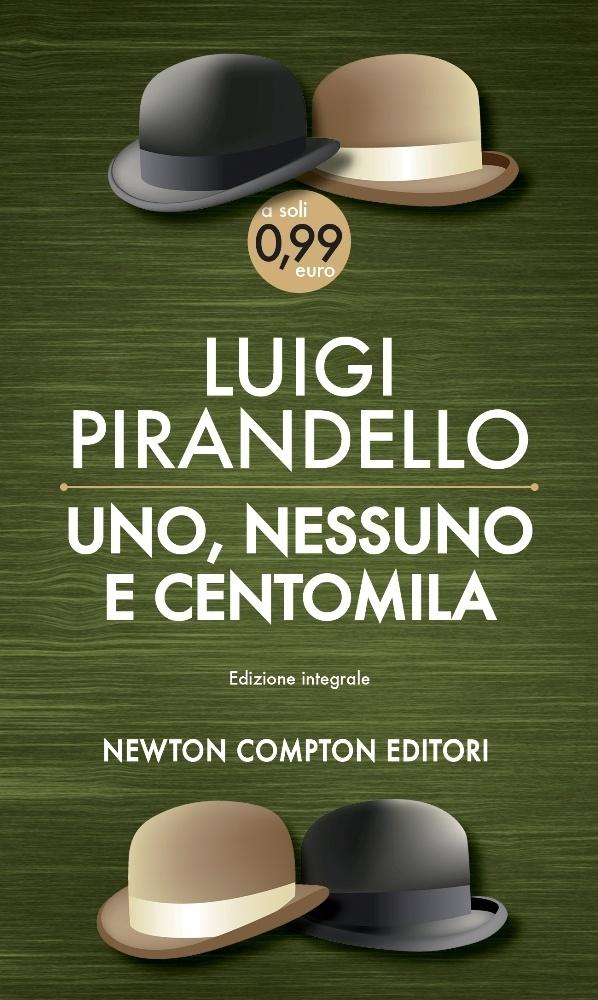 LETTO.............http://www.newtoncompton.com/libro/978-88-541-5258-8/uno,-nessuno-e-centomila