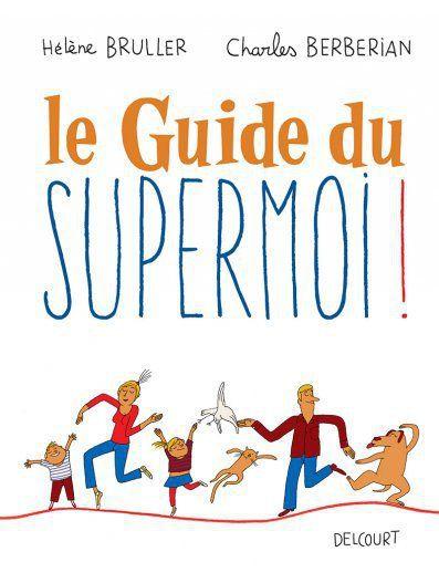 Le guide du supermoi ! d'Hélène Bruller et Cha…
