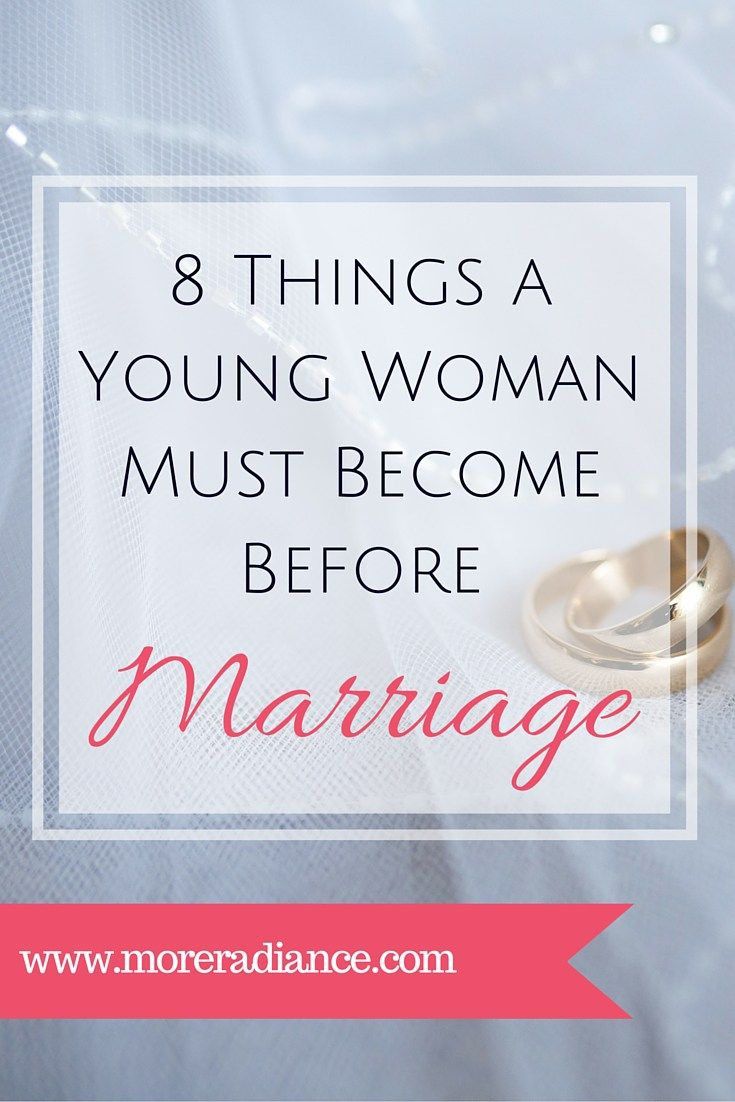8 Things A Young Woman Must Become Before Marriage - Marriage preparation for the Christian young woman. Begin preparing for a godly relationship and a godly marriage.