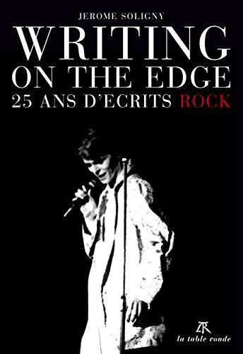 """Musicien. journaliste et écrivain. Jérôme Soligny est conseiller de la rédaction de Rock & Folk depuis vingt ans. A travers cinquante et un chapitres, ce recueil d'interviews. textes et chroniques (le plus d'une centaine d'acteurs majeurs du rock et de la pop raconte """"l'épopée"""" de Soligny, terme employé par Philippe Manoeuvre pour qualifier son parcours. Writing On The Edge serait l'ouvrage de sa vie s'il n'avait pas choisi d'en avoir plusieurs."""