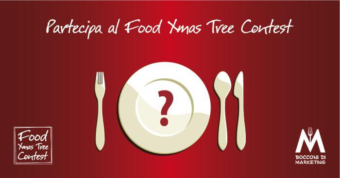 Partecipa al #FoodXmasTreeContest 2013 di Bocconi di Marketing :)