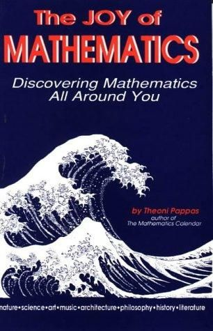 The Joy of Mathematics by Theoni Pappas, in TAL